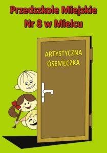 logo przedszkola. Na zielonym tle napis Przedszkole Miejskie numer 8 w Mielcu, poniżej drzwi z napisem Artystyczna Ósemeczka, za nimi trzy uśmiechnięte buzie dzieci.